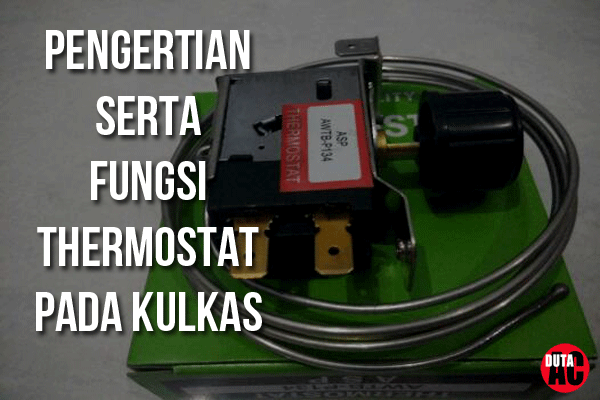 Fungsi Thermostat Pada Kulkas