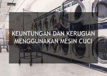 keuntungan dan kerugian menggunakan mesin cuci