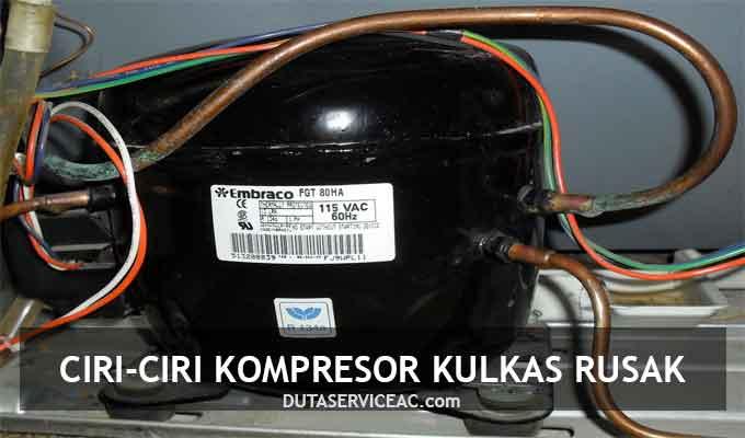 ciri ciri kompresor kulkas rusak