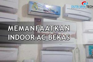 memanfaatkan indoor ac bekas
