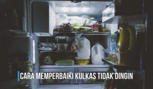 memperbaiki kulkas tidak dingin