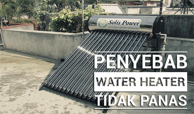 penyebab water heater tidak panas