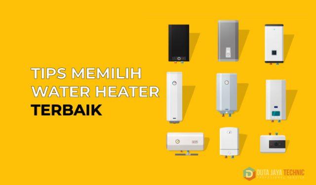 tips memilih water heater terbaik