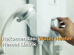 Rekomendasi Water Heater Hemat Listrik