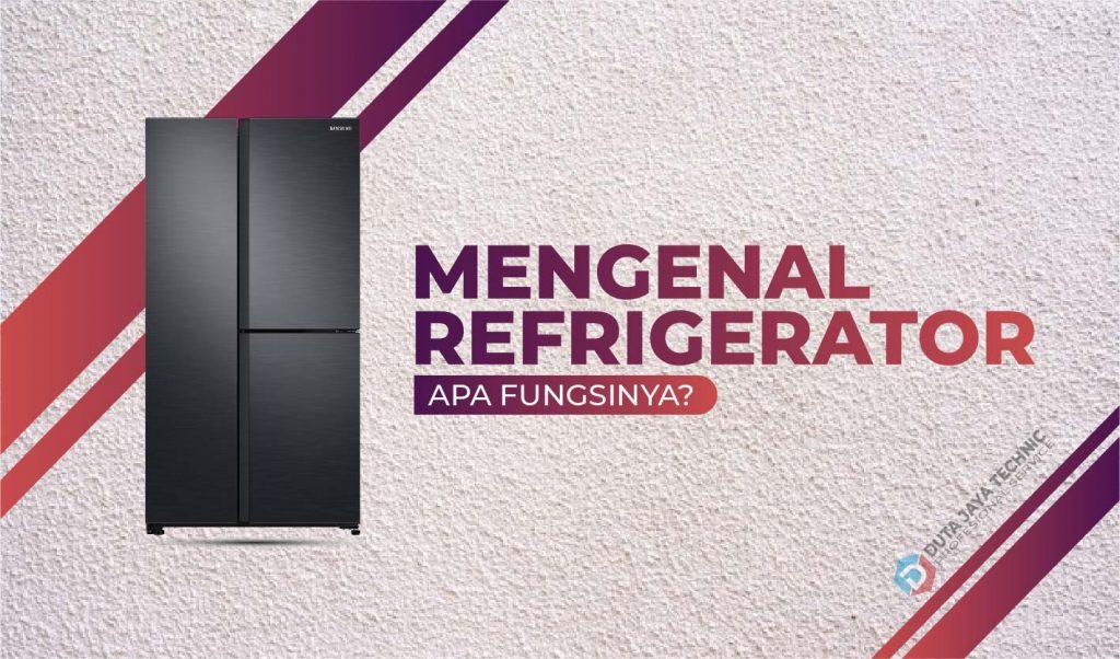 Apa Itu Refrigerator
