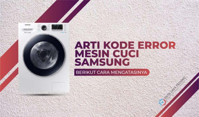 Arti Kode Error Mesin Cuci Samsung