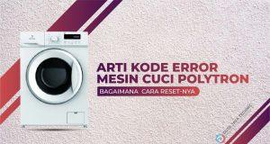 kode error mesin cuci polytron