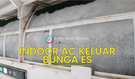 Indoor AC keluar bunga es