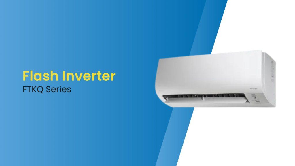 AC Daikin Flash Inverter